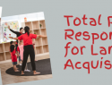 Total Physical Response (TPR) for Language Acquisition